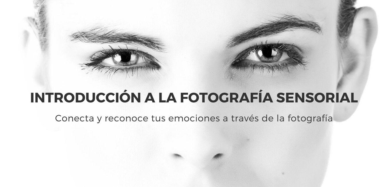 Introducción a la fotografía sensorial